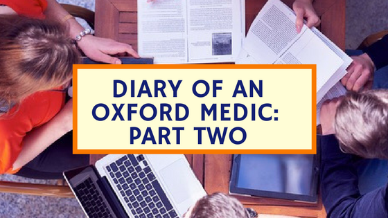 Diary of an Oxford Medic Part Two