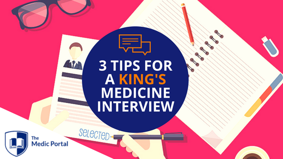 Tips for KING'S Medicine Interview