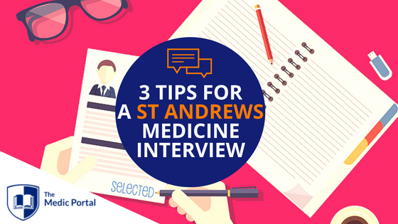 Tips for St Andrews Medicine Interview