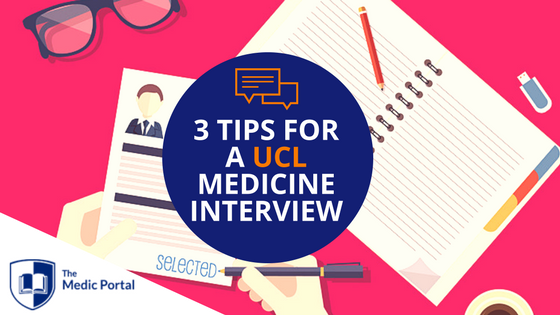 Tips for UCL Medicine Interview