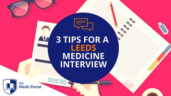 Tips for Leeds Medicine Interview