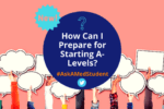 how can i prepare for starting alevels