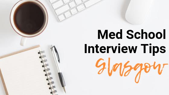Glasgow - Med School Interview Tips