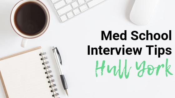 Hull York - Med School Interview Tips