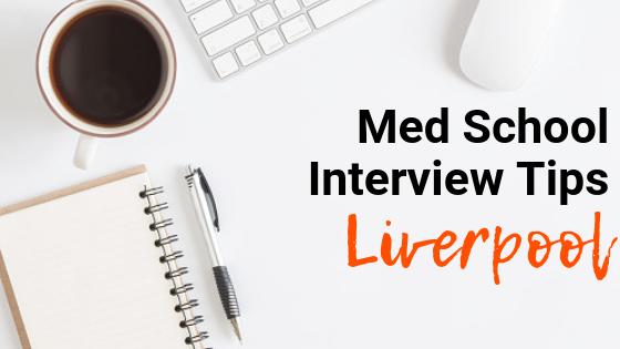 Liverpool - Med School Interview Tips
