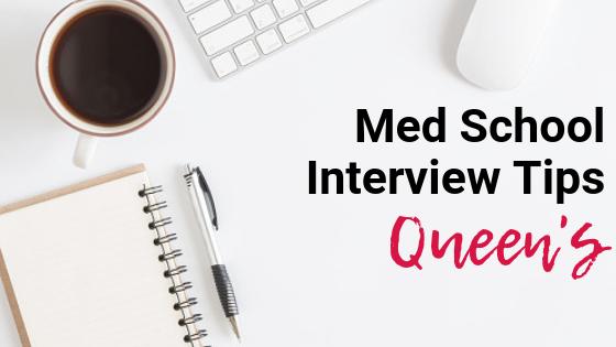Queen's - Med School Interview Tips