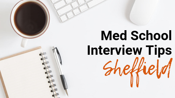Sheffield- Med School Interview Tips