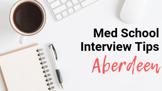 Aberdeen - Med School Interview Tips