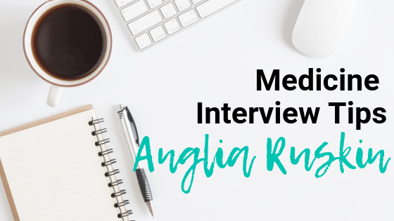 Anglia Ruskin - Med School Interview Tips