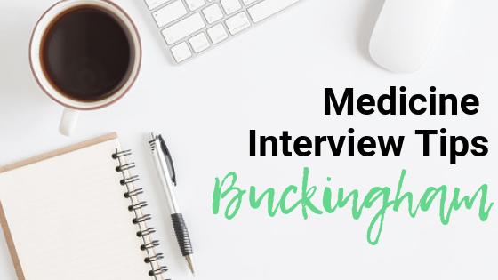 Buckingham - Med School Interview Tips
