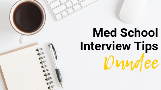 Dundee - Med School Interview Tips
