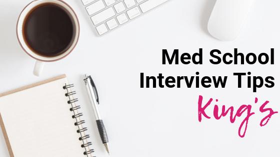 King's - Med School Interview Tips