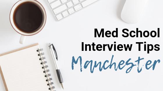 Manchester - Med School Interview Tips