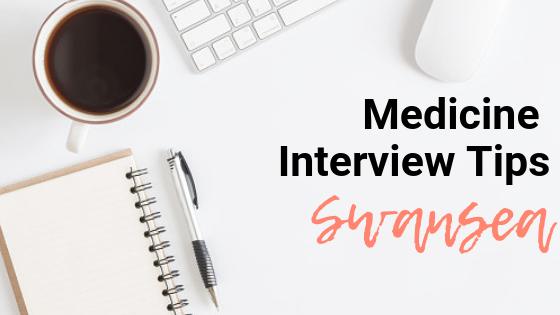 Swansea - Med School Interview Tips